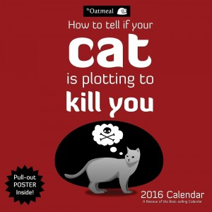 The Oatmeal 2016 Wall Calendar How To Tell If Your Cat Is Plotting to Kill You Office Gift Ideas