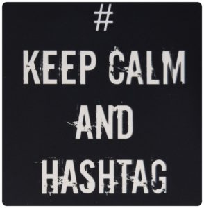 Keep Calm and Hashtag Top Hashtags for Entrepreneurs on Instagram and Twitter