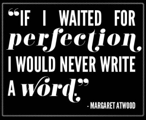 Don't Blog for Perfection