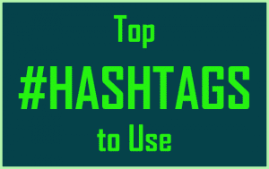 Top Hashtags to Use