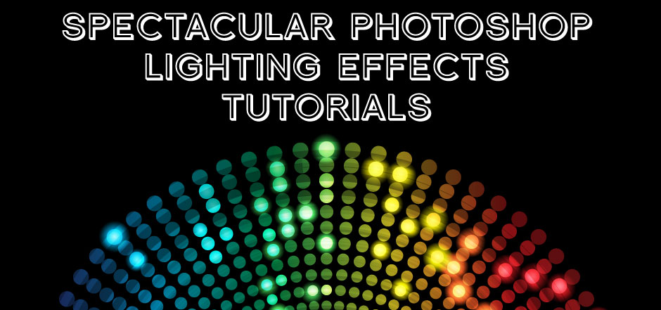 Spectacular Photoshop Lighting Effects