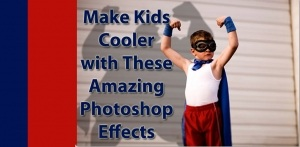 Amazing Photoshop Effect Ideas for Kids