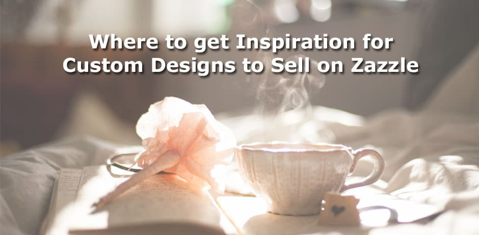 Inspiration for Custom Designs to Sell on Zazzle
