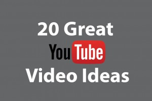 20 Great YouTube Video Ideas