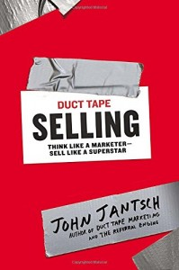 Duct Tape Selling-Think Like a Marketer-Sell Like a Superstar-John Jantsch