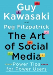 The Art of Social Media-Power Tips for Power Users-Guy Kawasaki