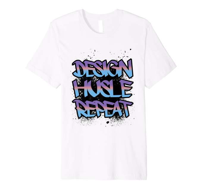 7f0eb0b15126 Design Hustle Repeat T-Shirt - WebJess.com
