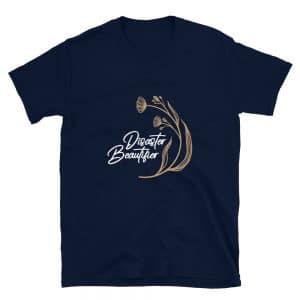 Disaster Beautifier T-Shirt